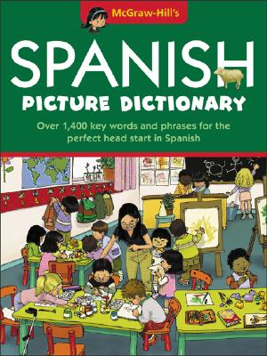 McGraw-Hill's Spanish Picture Dictionary By McGraw-Hill (COR)