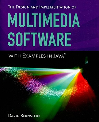 The Design and Implementation of Multimedia Software With Examples in Java By Bernstein, David